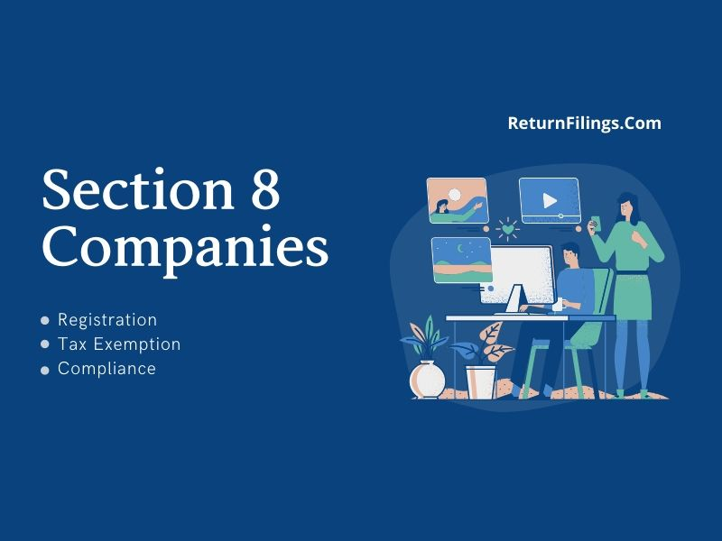 Section 8 company Registration, Section 8 company Compliance, section 8 company Annual Return, Section 8 company tax benefit