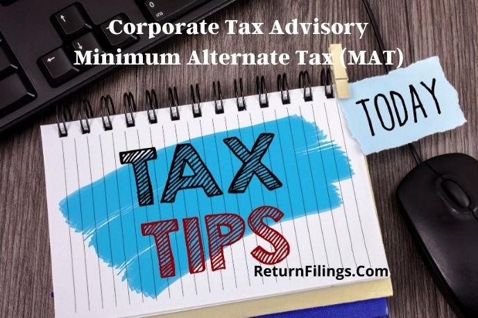 Corporate Tax Advisory, Minimum Alternate Tax, Tax Tips, Tax planning, commpany tax, llp tax, partnership firm tax