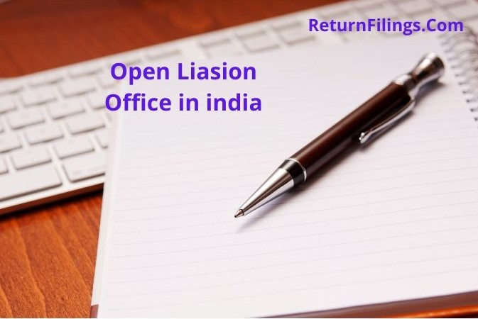 Invest in india, Liaison office of foreign company, Liaison office registration, liaision office in india rbi approval, tax