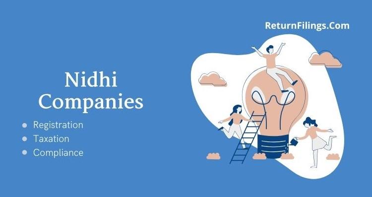 Nidhi company Registration, Nidhi company Compliance, Nidhi company Annual Return, Nidhi company tax benefit