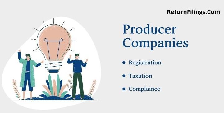 Producer company Registration, Producer company Compliance, Producer company Annual Return, Producer company tax benefit