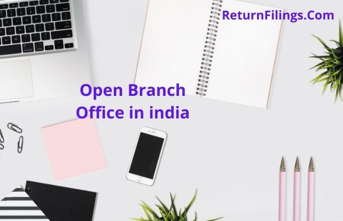 Invest in india, branch office of foreign company, branch office registration, branch office india rbi approval, tax return