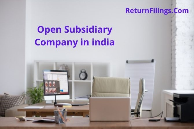Invest in india, Indian Subsidiary of foreign company, indian subsidiary company registration, indian subsidiary rbi approval